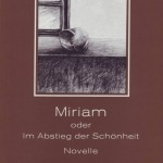 Miriam oder der Abstieg der Schönheit
