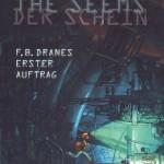 Der Schein - F.B. Franes erster Auftrag