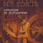 Der Schein - Explosion im Zeitzentrum