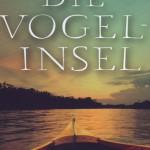 Werner Heickmann: Die Vogelinsel